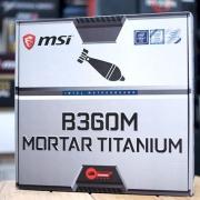 MSI 微星 B360M Mortar Titanium 主板开箱及测试