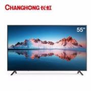 CHANGHONG 长虹 55A4U 55英寸 4K 液晶电视1399元(双重优惠)